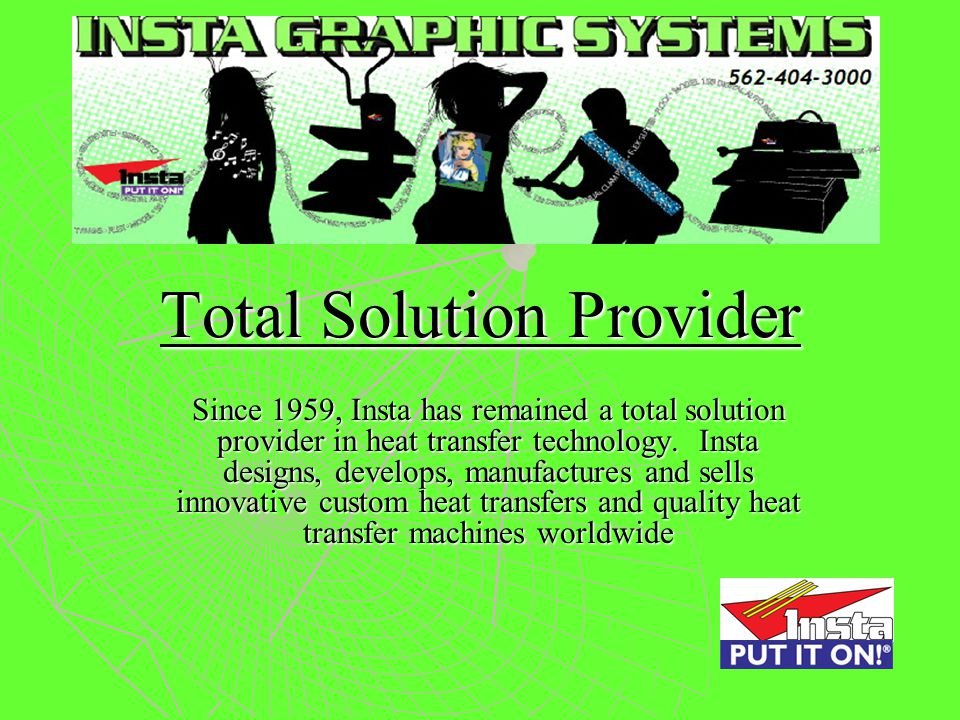 INSTA GRAPHIC SYSTEMS Experts in Heat Transfer Technology Heat