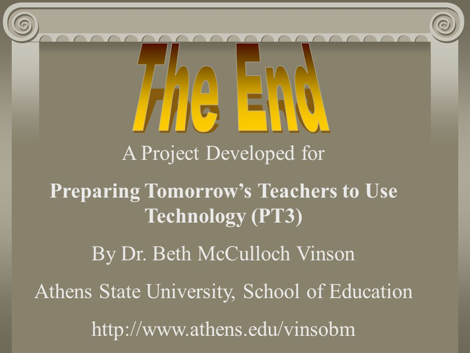 A Project Developed for Preparing Tomorrow's Teachers to Use Technology (PT3) By Dr.
