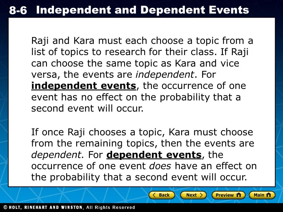 Holt CA Course Independent and Dependent Events Raji and Kara must each choose a topic from a list of topics to research for their class.