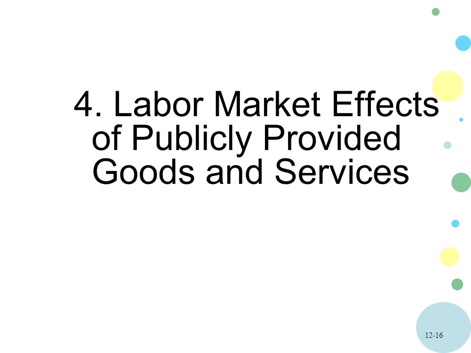 Labor Market Effects of Publicly Provided Goods and Services