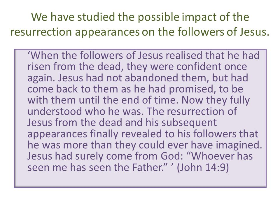 We have studied the possible impact of the resurrection appearances on the followers of Jesus.