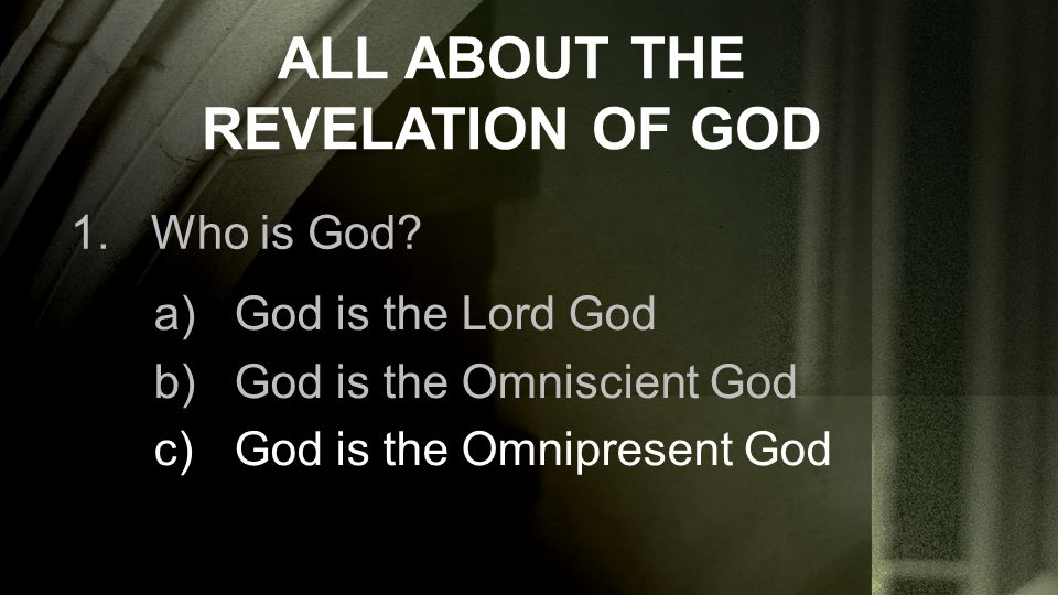 ALL ABOUT THE REVELATION OF GOD 1.Who is God.