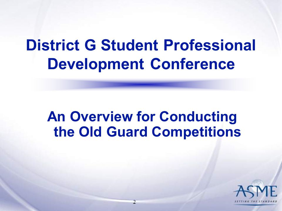 2 District G Student Professional Development Conference An Overview for Conducting the Old Guard Competitions