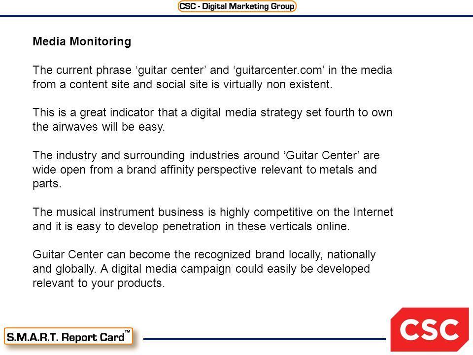 Media Monitoring The current phrase 'guitar center' and 'guitarcenter.com' in the media from a content site and social site is virtually non existent.