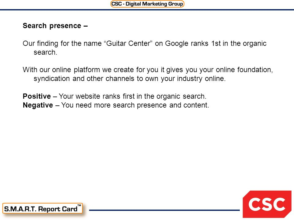 Search presence – Our finding for the name Guitar Center on Google ranks 1st in the organic search.