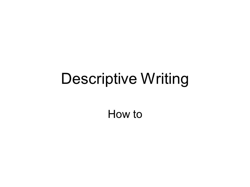 Descriptive Writing How To The Purpose Of Descriptive Writing Is To   Descriptive Writing How To Learning English Essay also English Essay Example  Essay Paper Help