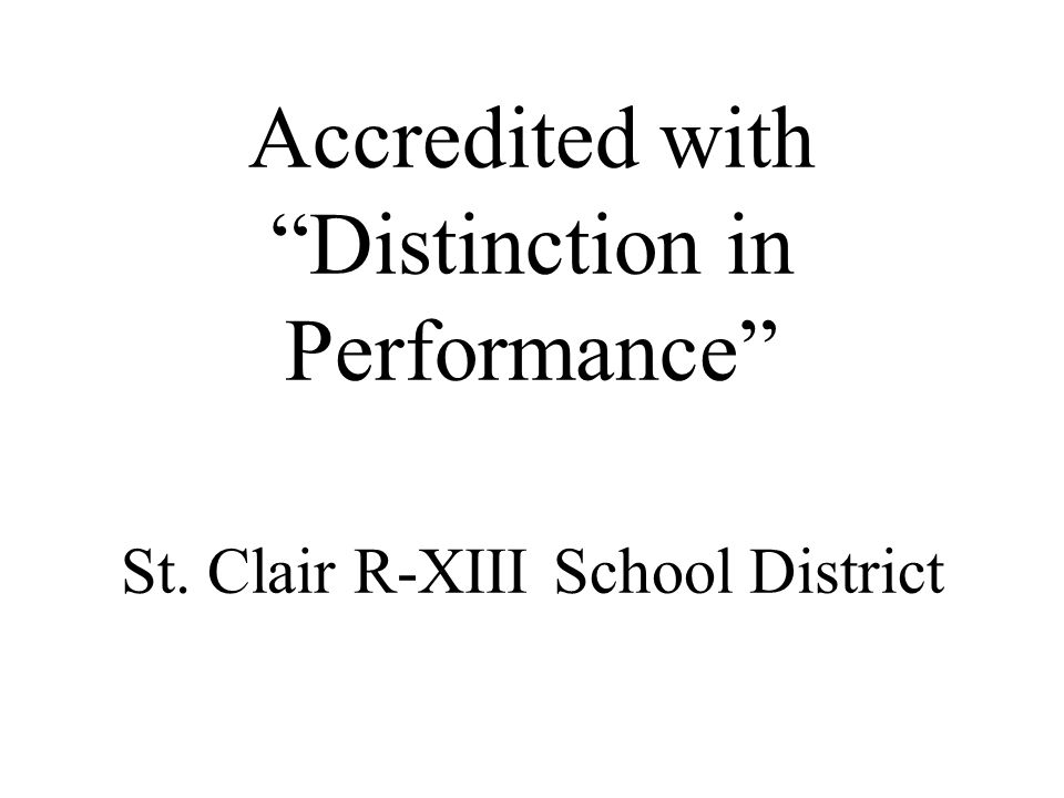 Accredited with Distinction in Performance St. Clair R-XIII School District
