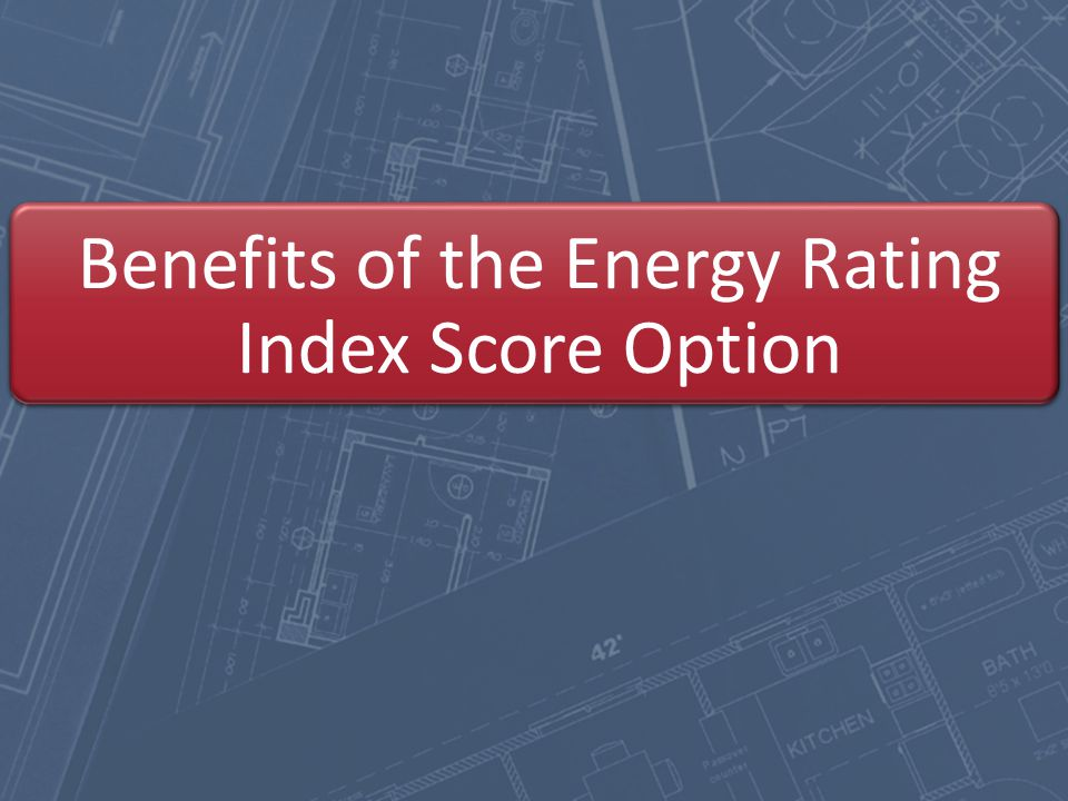 Benefits of the Energy Rating Index Score Option