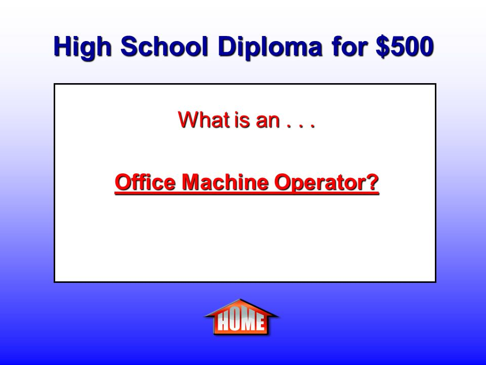 High School Diploma for $500 Clue: A person who operates a variety of duplicating machines, such as photocopying, photographic, and mimeograph machines, to produce exact copies of materials or documents.