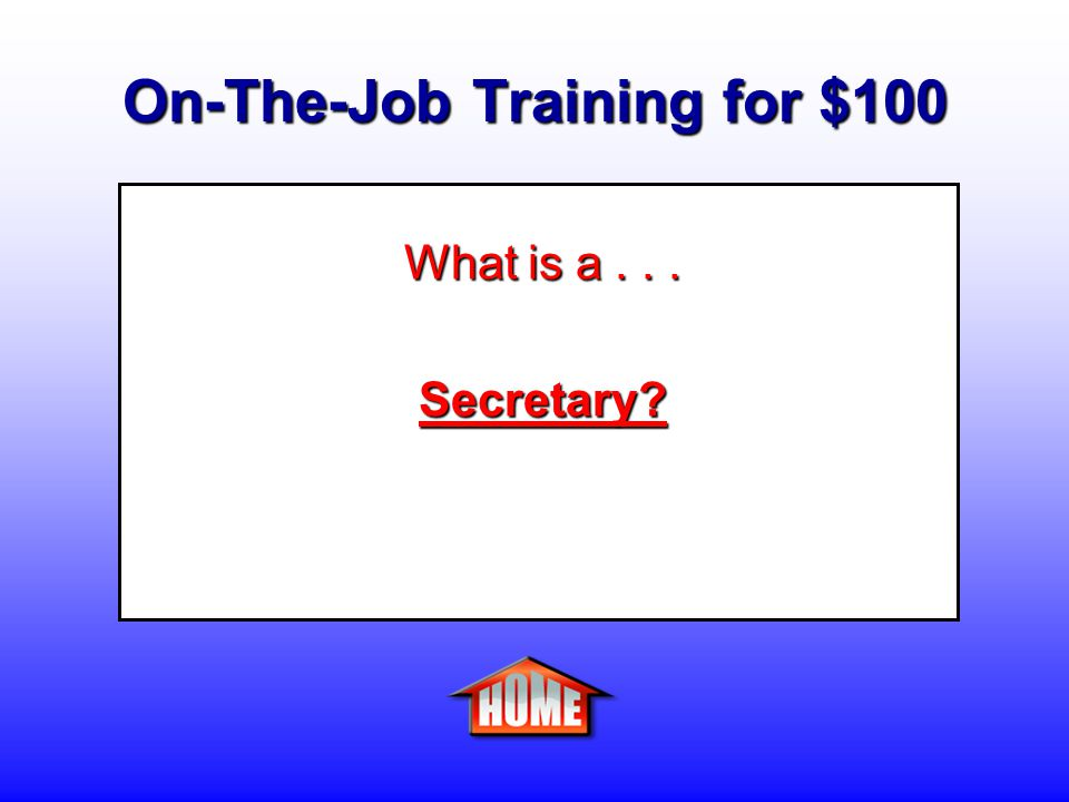 On-The-Job Training for $100 Clue: A person who composes and types routine correspondences, reads and routes incoming mail, files records, and other various clerical duties in an office setting.