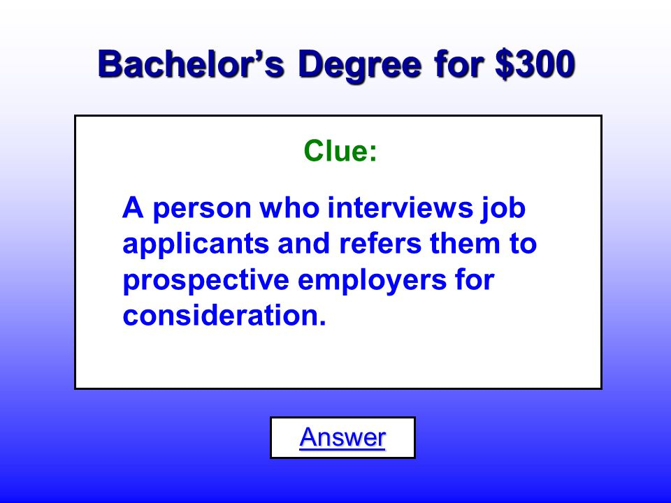 Bachelor's Degree for $200 What is a... Human Resource Manager