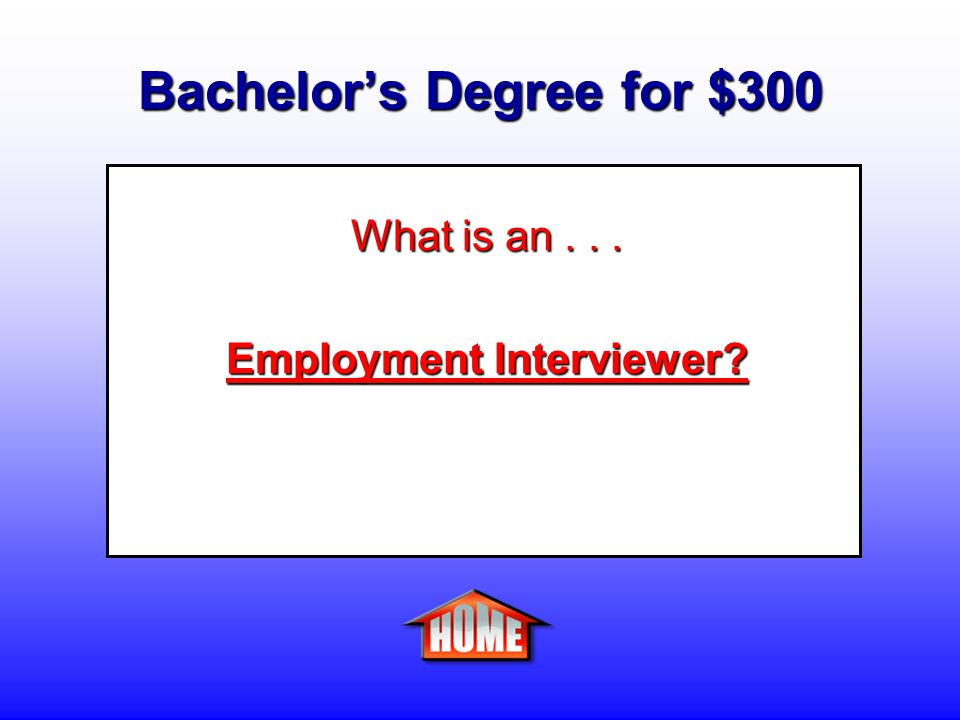 Bachelor's Degree for $300 Clue: A person who interviews job applicants and refers them to prospective employers for consideration.