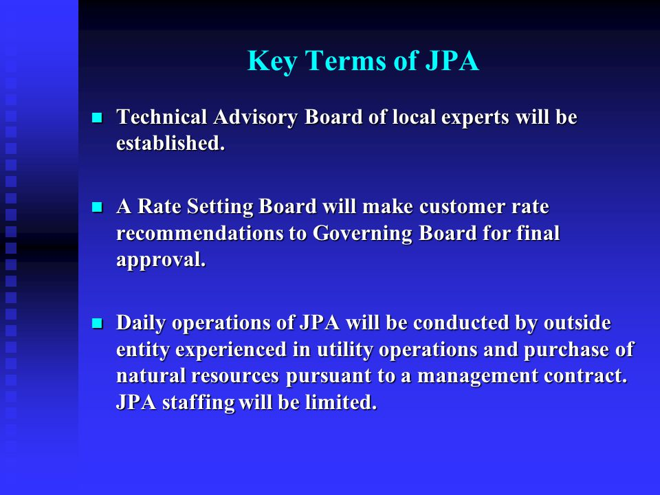 Key Terms of JPA Technical Advisory Board of local experts will be established.