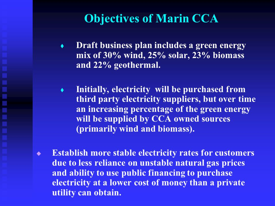  Draft business plan includes a green energy mix of 30% wind, 25% solar, 23% biomass and 22% geothermal.