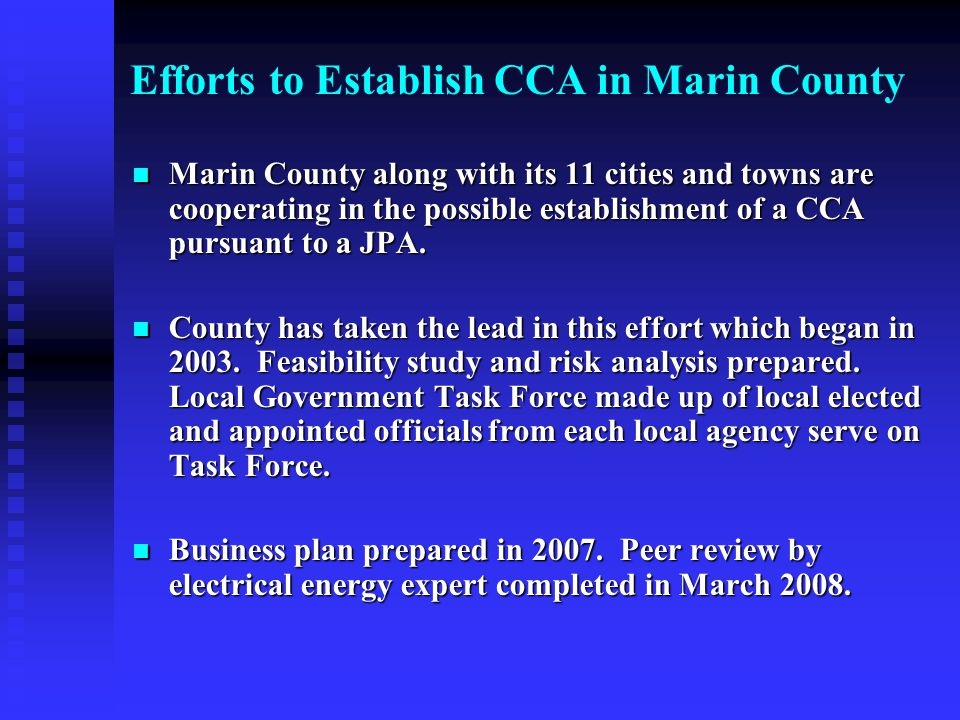 Efforts to Establish CCA in Marin County Marin County along with its 11 cities and towns are cooperating in the possible establishment of a CCA pursuant to a JPA.