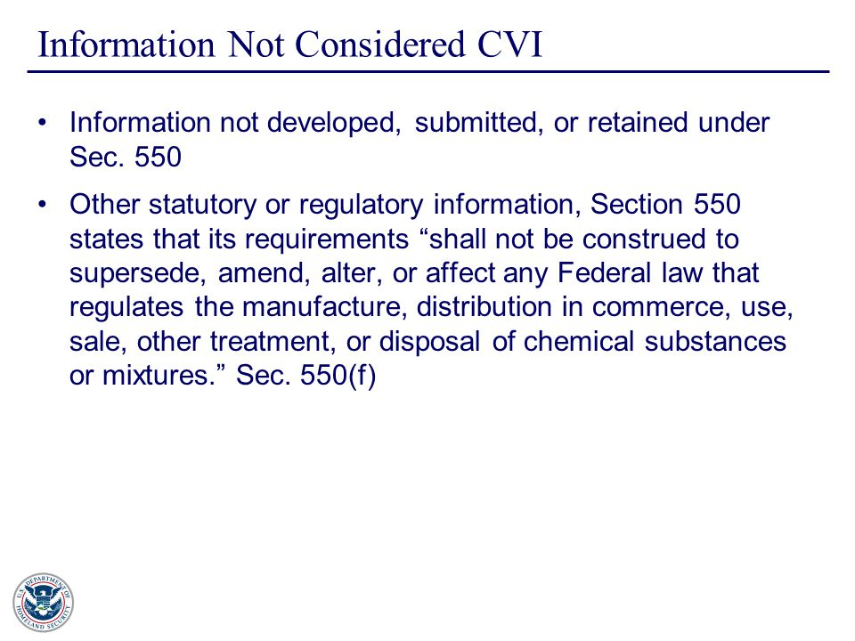Information Not Considered CVI Information not developed, submitted, or retained under Sec.