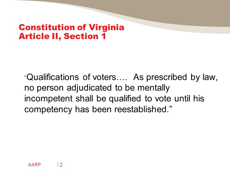 AARP 2 Constitution of Virginia Article II, Section 1 Qualifications of voters….
