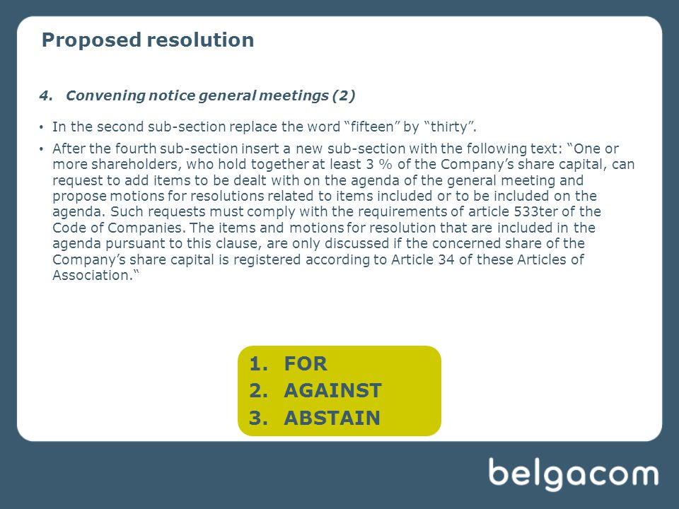 Proposed resolution 4.Convening notice general meetings (2) In the second sub-section replace the word fifteen by thirty .