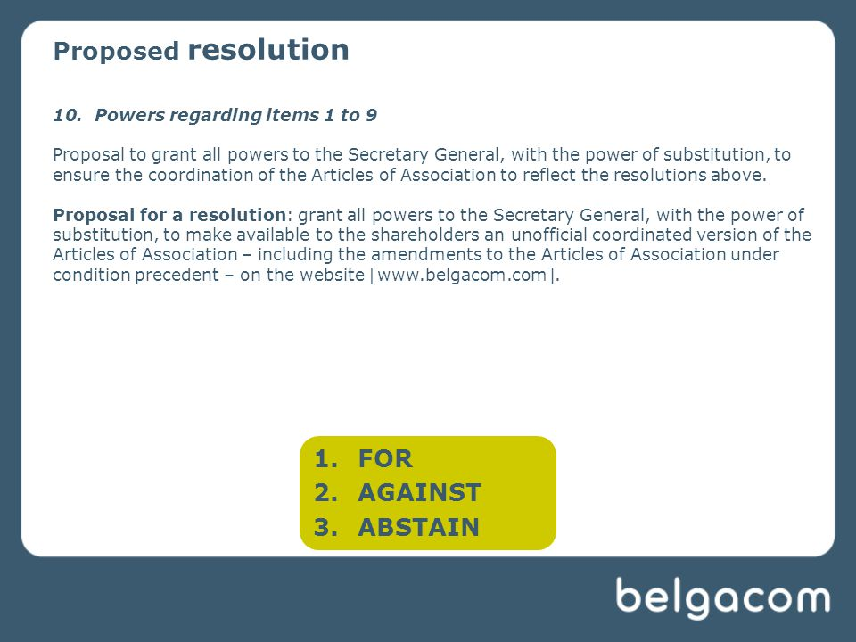 10.Powers regarding items 1 to 9 Proposal to grant all powers to the Secretary General, with the power of substitution, to ensure the coordination of the Articles of Association to reflect the resolutions above.