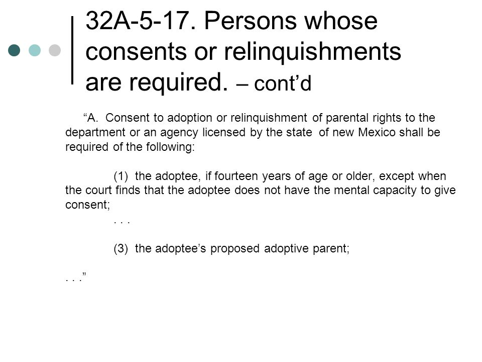 32A Persons whose consents or relinquishments are required.