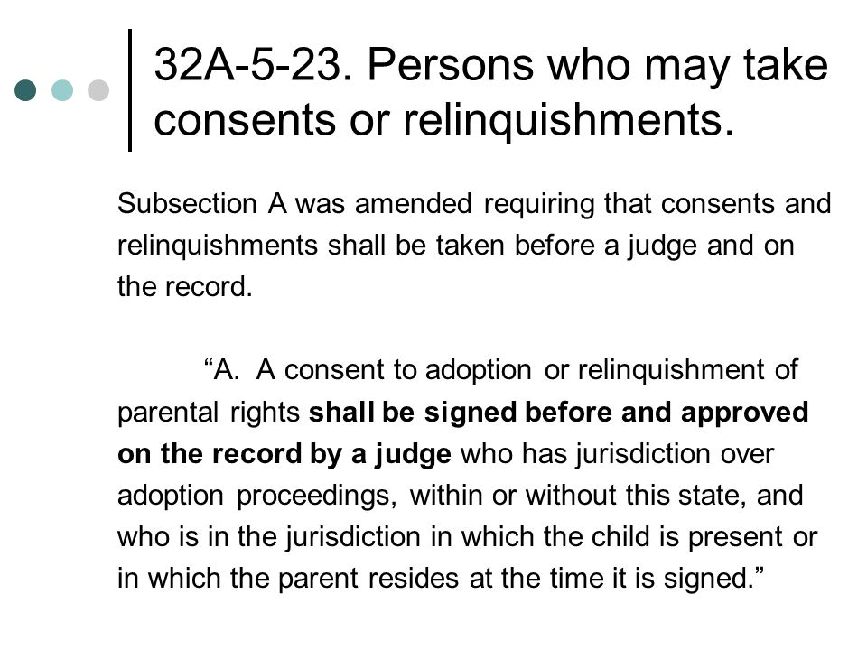 32A Persons who may take consents or relinquishments.
