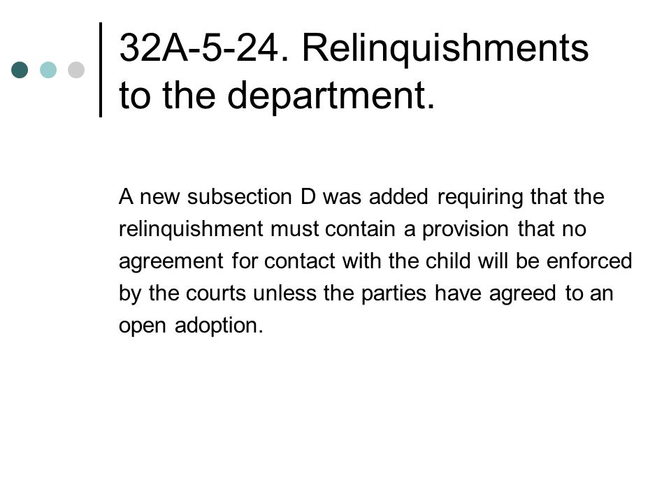 32A Relinquishments to the department.
