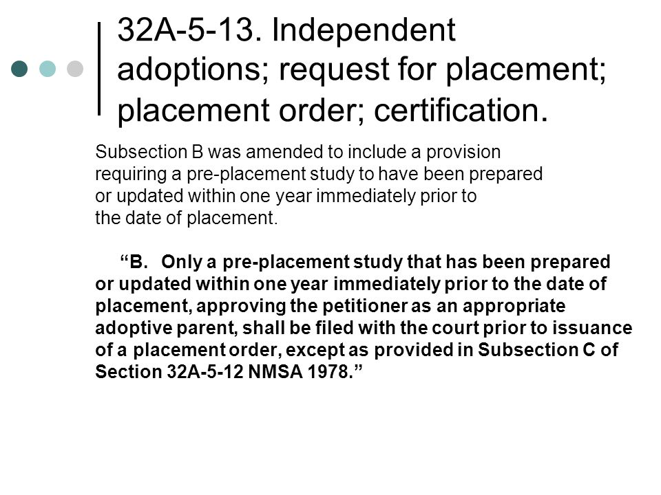32A Independent adoptions; request for placement; placement order; certification.