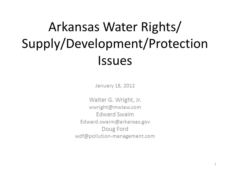 Arkansas Water Rights/ Supply/Development/Protection Issues January 18, 2012 Walter G.