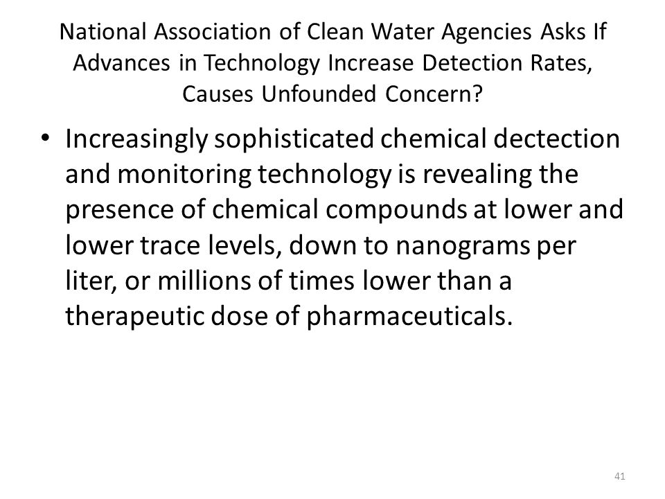 National Association of Clean Water Agencies Asks If Advances in Technology Increase Detection Rates, Causes Unfounded Concern.
