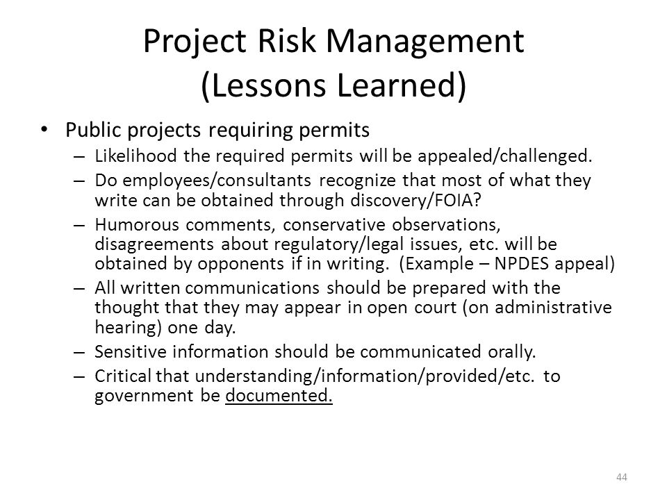 Project Risk Management (Lessons Learned) Public projects requiring permits – Likelihood the required permits will be appealed/challenged.