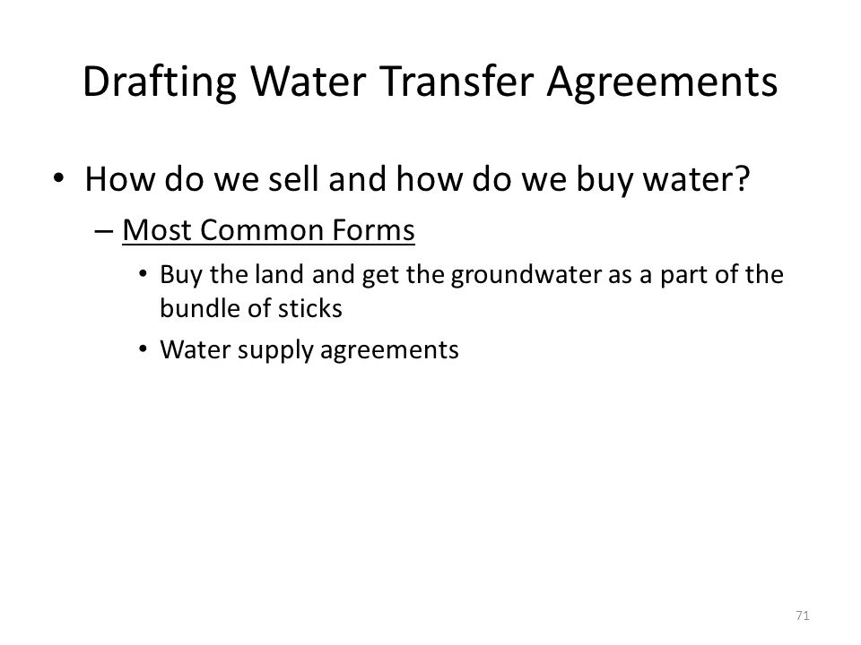 Drafting Water Transfer Agreements How do we sell and how do we buy water.