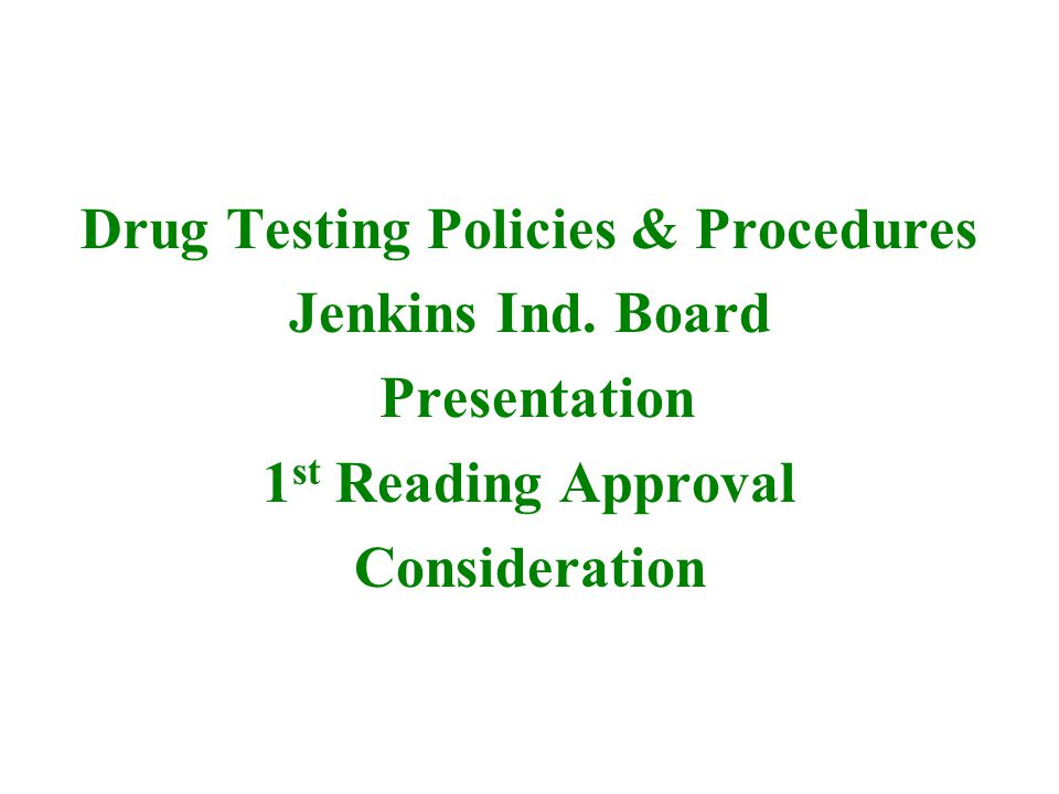 Drug Testing Policies & Procedures Jenkins Ind.