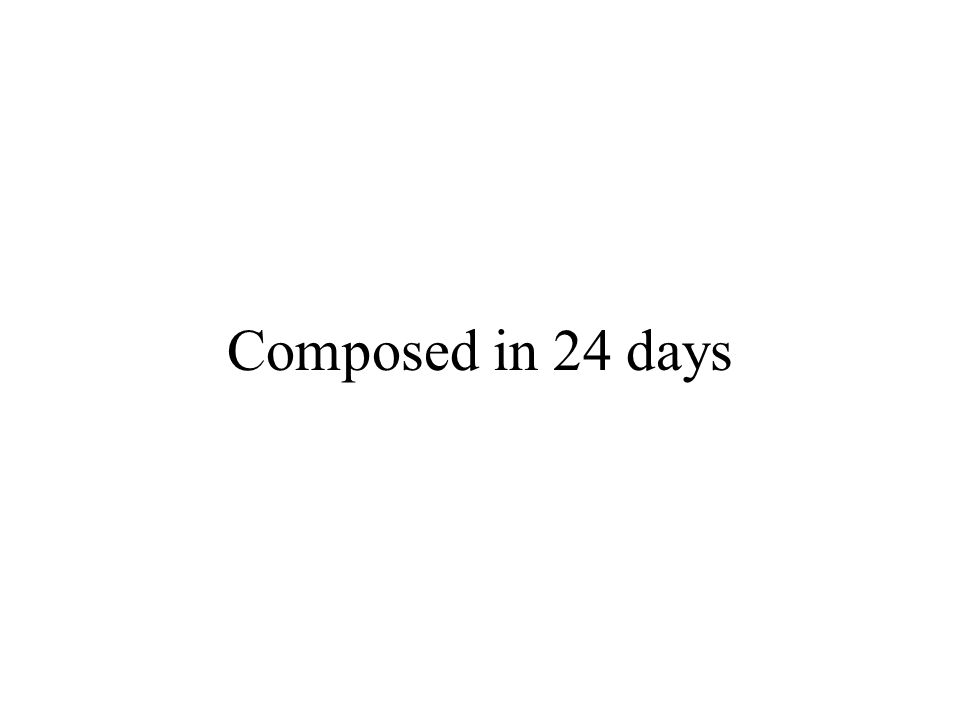 Composed in 24 days