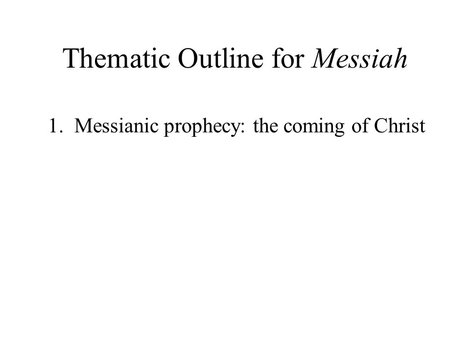 1. Messianic prophecy: the coming of Christ