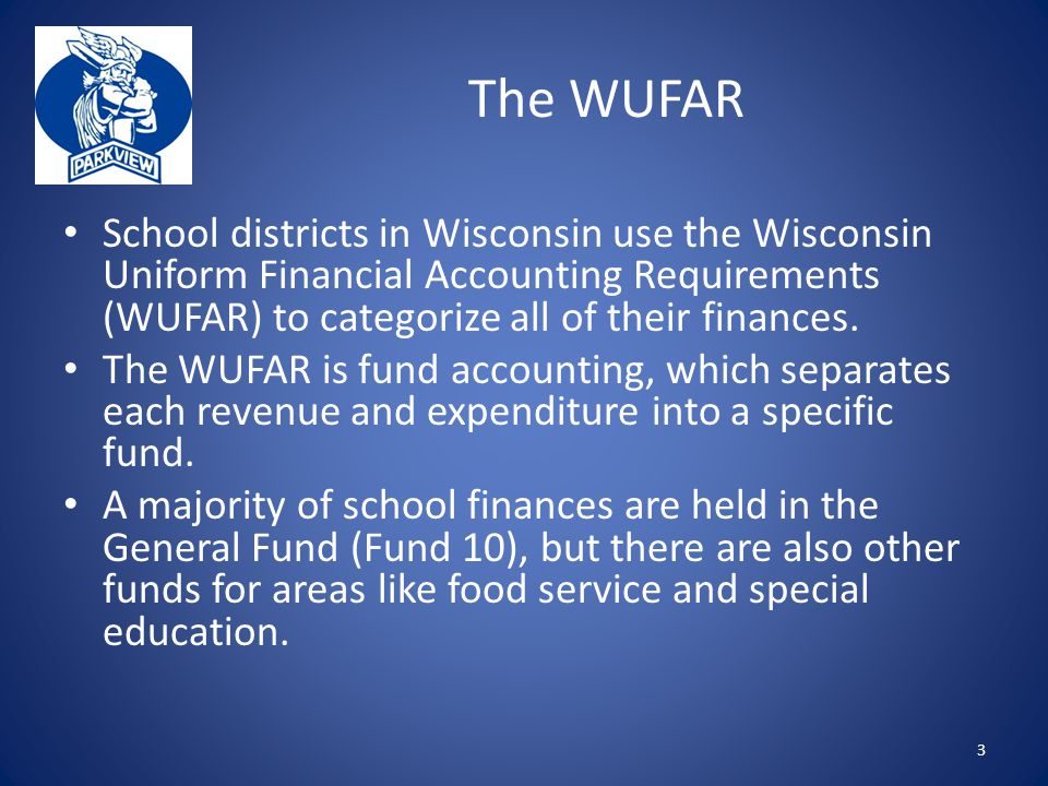 The WUFAR School districts in Wisconsin use the Wisconsin Uniform Financial Accounting Requirements (WUFAR) to categorize all of their finances.