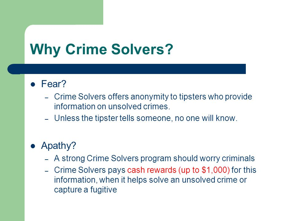 Crime Solvers For Our Citizens  Why Crime Solvers? Crime Solvers