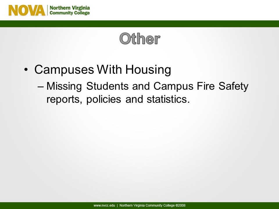 Campuses With Housing –Missing Students and Campus Fire Safety reports, policies and statistics.