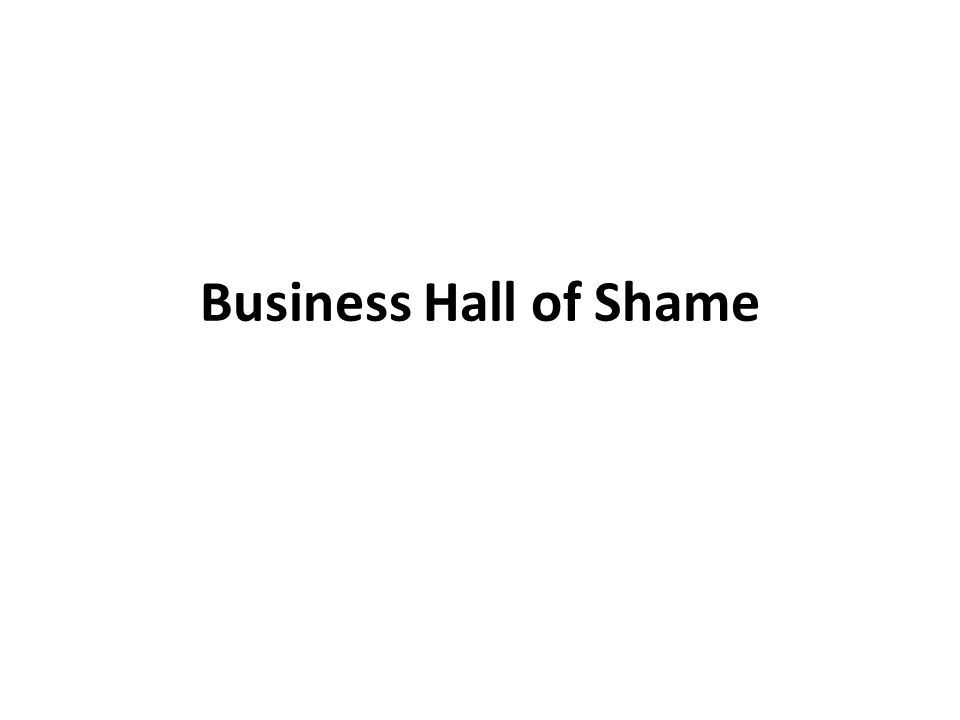 Business Hall of Shame