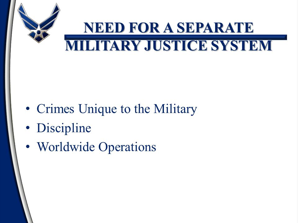 advanced course military justice system Military justice system learning objectives here are the learning objectives for this lesson: • identify the sources of the military justice bodies of law background • the military justice system is part of military law that mirrors federal, state, and local justice systems .