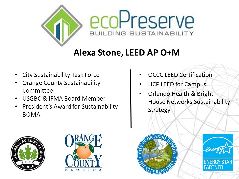 Alexa Stone, LEED AP O+M OCCC LEED Certification UCF LEED for Campus ...
