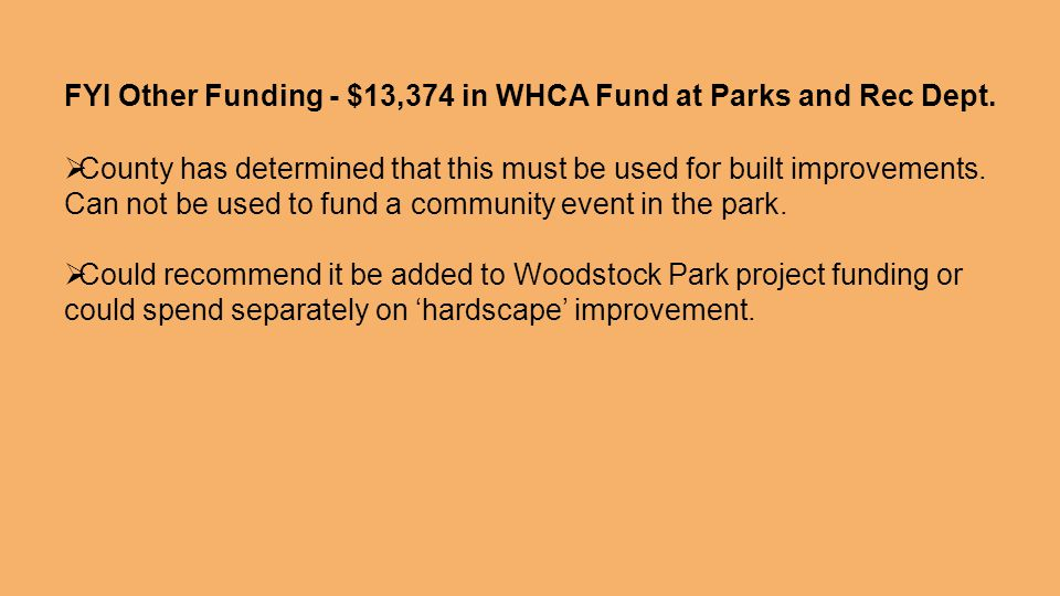 FYI Other Funding - $13,374 in WHCA Fund at Parks and Rec Dept.