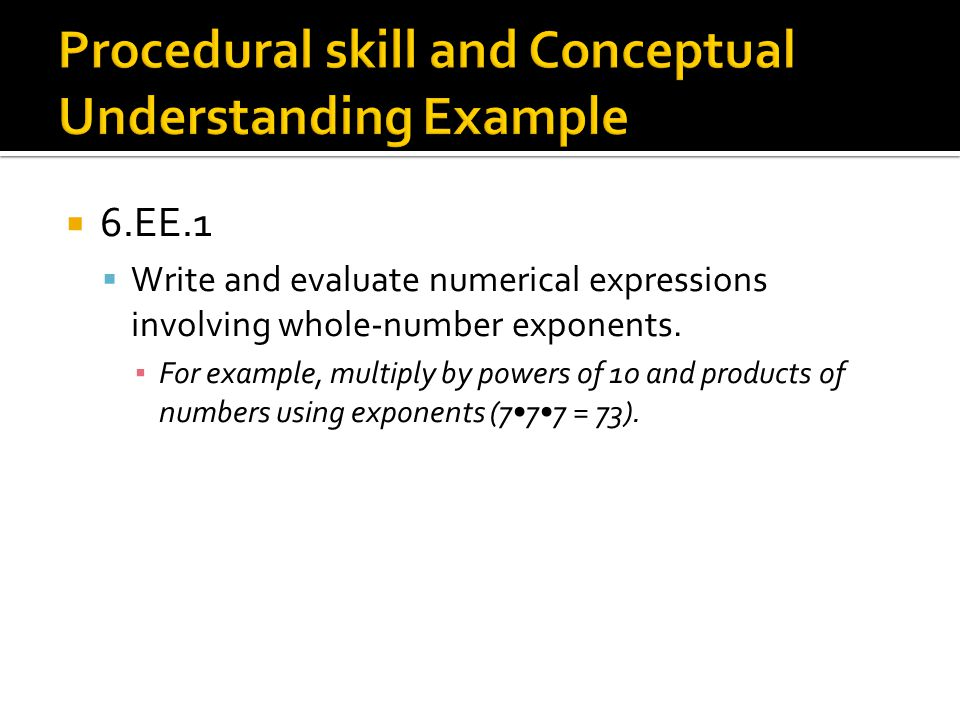  6.EE.1  Write and evaluate numerical expressions involving whole‐number exponents.