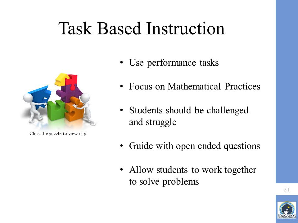 Task Based Instruction 21 Click the puzzle to view clip.