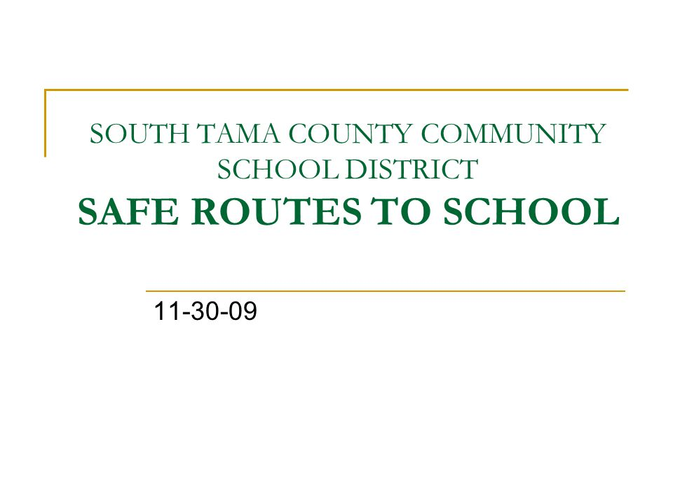 SOUTH TAMA COUNTY COMMUNITY SCHOOL DISTRICT SAFE ROUTES TO SCHOOL