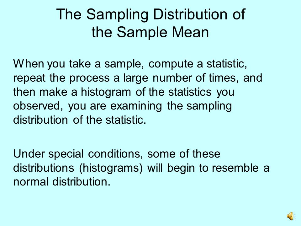 Thinking About the Sample Mean Now suppose I performed the experiment a large number of times, with each step involving: sample 100 NKU students record textbook costs calculate the mean for the sample of 100 students Each sample produces a different What happens if I make a histogram for all the different values