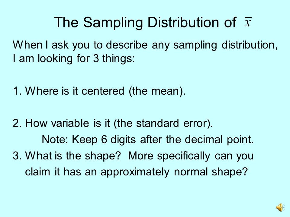 The Sampling Distribution of The properties of the Sampling Dist.