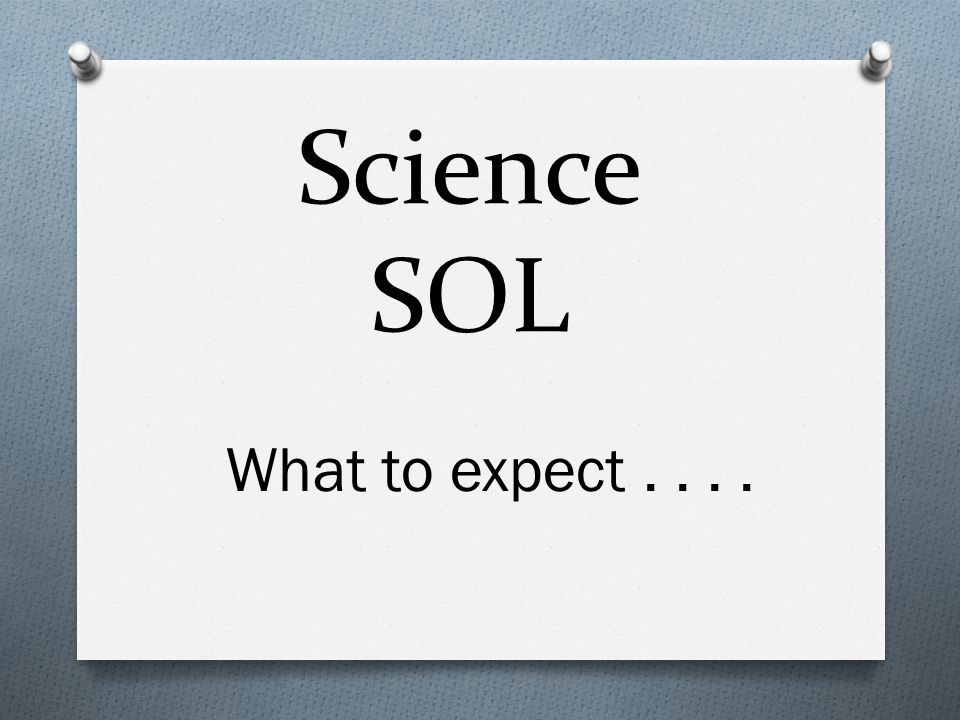Science SOL What to expect....
