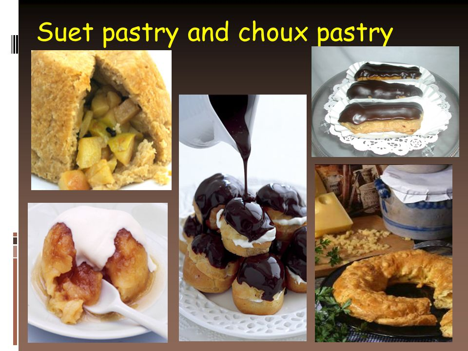 Suet pastry and choux pastry