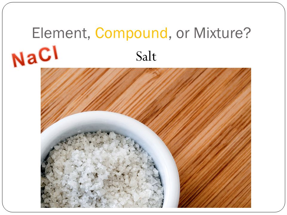 Element, Compound, or Mixture Salt