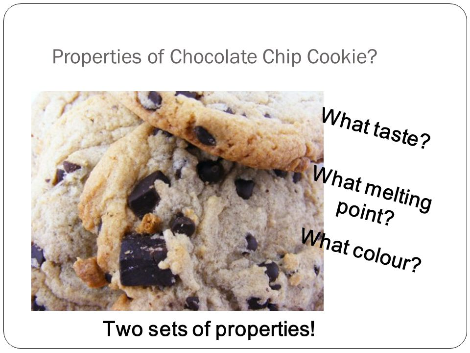 Properties of Chocolate Chip Cookie. What colour.
